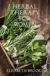 Herbal Therapy for Women by Elisabeth Brooke