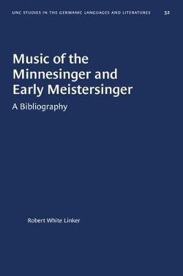 Music of the Minnesinger and Early Meistersinger by Robert White Linker