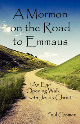 A Mormon on the Road to Emmaus by Paul Cramer image