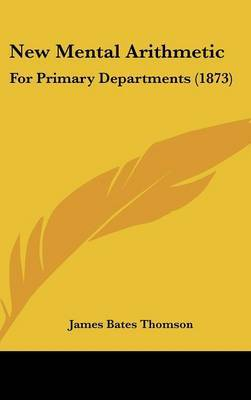 New Mental Arithmetic: For Primary Departments (1873) by James Bates Thomson image