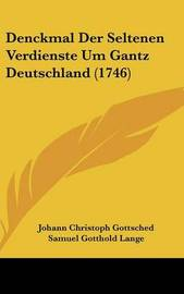 Denckmal Der Seltenen Verdienste Um Gantz Deutschland (1746) by Johann Georg Sulzer image