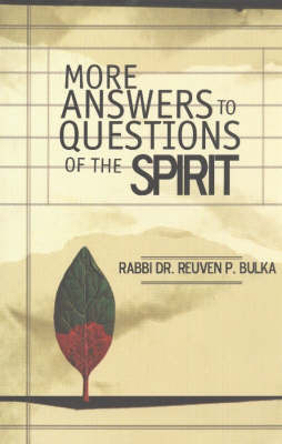 More Answers to Questions of the Spirit by Reuven P. Bulka