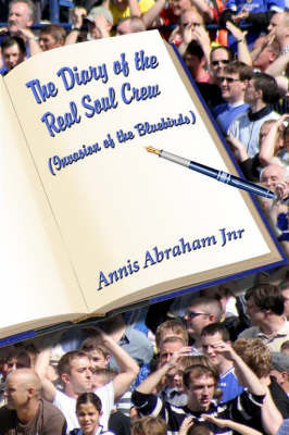 The Diary of the Real Soul Crew: Invasion of the Bluebirds by Annis Abraham, Jnr.