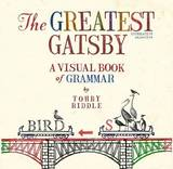 The Greatest Gatsby: A Visual Book of Grammar by Tohby Riddle