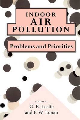 Indoor Air Pollution by George B. Leslie