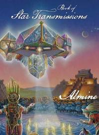 Book of Star Transmissions by Almine