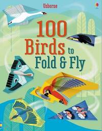 100 Birds to Fold and Fly by Emily Bone