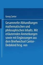 Gesammelte Abhandlungen: Mathematischen Und Philosophischen Inhalts by Georg Cantor