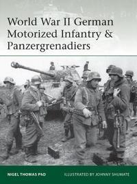World War II German Motorized Infantry & Panzergrenadiers by Nigel Thomas