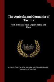 The Agricola and Germania of Tacitus by Alfred John Church image