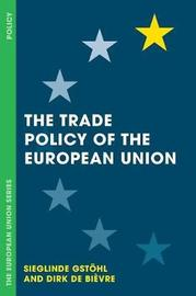 The Trade Policy of the European Union by Sieglinde Gstohl image