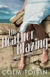 The Heather Blazing by Colm Toibin