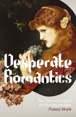Earthly Paradise: The Private Lives of the Pre-Raphaelites by Franny Moyle image