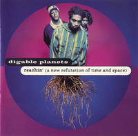 Reachin' (A New Refutation of Time and Space) by Digable Planets