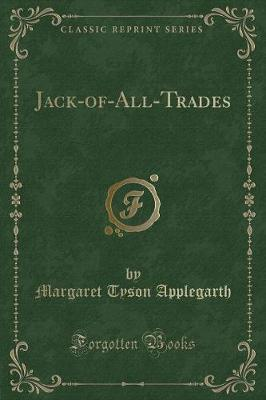 Jack-Of-All-Trades (Classic Reprint) by Margaret Tyson Applegarth image