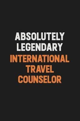 Absolutely Legendary International Travel Counselor by Camila Cooper