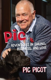 Pic: Adventures in Sailing, Business, and Love by Pic Picot