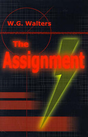 The Assignment by W. G. Walters