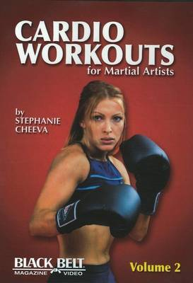 Cardio Workouts for Martial Artists: v. 2 by Stephanie Cheeva image