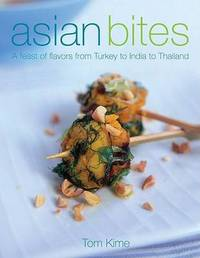 Asian Bites: A Feast of Flavors from Turkey to India to Japan by Tom Kime image