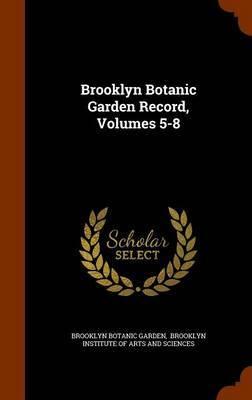 Brooklyn Botanic Garden Record, Volumes 5-8 by Brooklyn Botanic Garden image