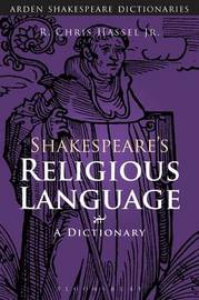 Shakespeare's Religious Language by R.Chris Hassel