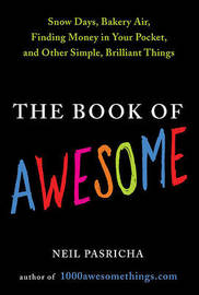 The Book of Awesome by Neil Pasricha image
