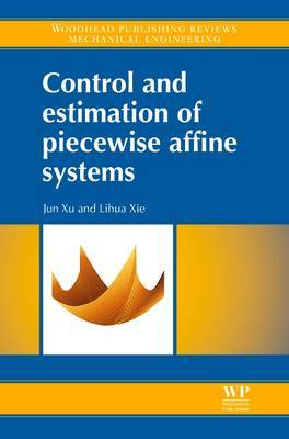 Control and Estimation of Piecewise Affine Systems by Jun Xu