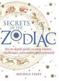 Secrets of the Zodiac by Michele Finey