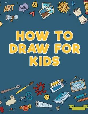 How to Draw for Kids by Young Scholar image