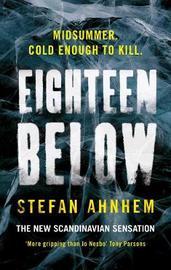 Eighteen Below by Stefan Ahnhem