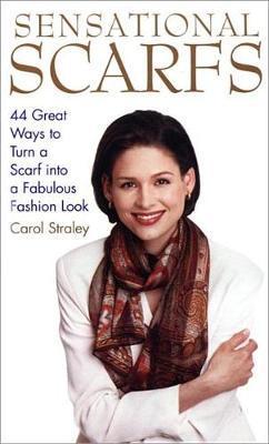 Sensational Scarfs by Carol Straley