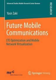 Future Mobile Communications by Yasir Zaki