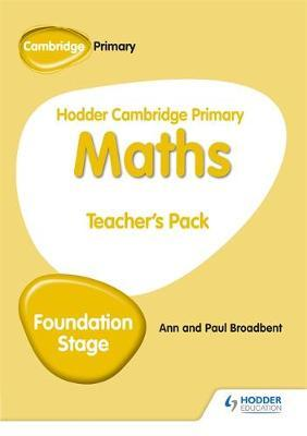 Hodder Cambridge Primary Maths Teacher's Pack Foundation Stage by Paul Broadbent
