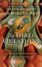 The Three Questions by Don Miguel Ruiz
