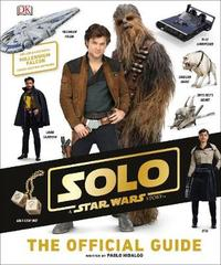 Solo A Star Wars Story The Official Guide by Pablo Hidalgo image