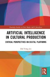 Artificial Intelligence in Cultural Production by Dal Yong Jin