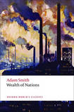 An Inquiry into the Nature and Causes of the Wealth of Nations: A Selected Edition by Adam Smith