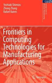 Frontiers in Computing Technologies for Manufacturing Applications by Yoshiaki Shimizu