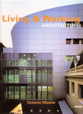 Living and Working Architecture by Octavio Mestre