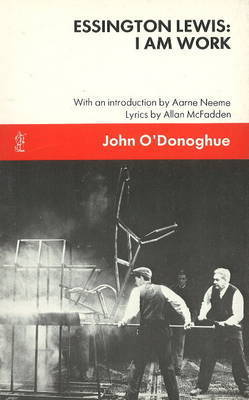 Essington Lewis: I am Work by John O'Donoghue