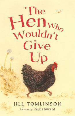 The Hen Who Wouldn't Give Up by Jill Tomlinson