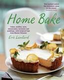 Home Bake: Cakes, Muffins, Tarts, Cheesecakes, Brownies and Puddings, with Foolproof Tips from Master Patissi by Eric Lanlard