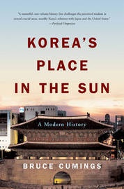 Korea's Place in the Sun by Bruce Cumings image