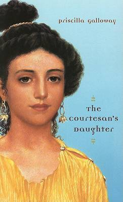 The Courtesan's Daughter by Priscilla Galloway