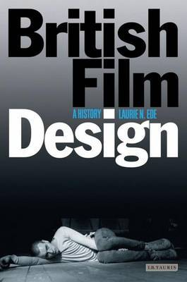 British Film Design by Laurie N. Ede