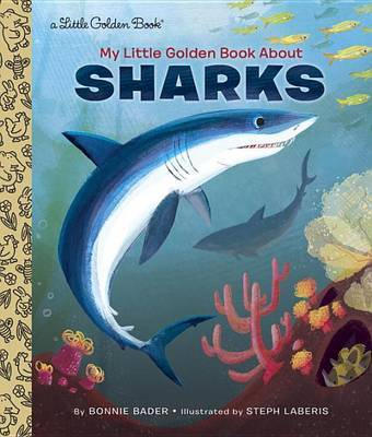 LGB My Little Golden Book About Sharks by Bonnie Bader