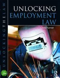Unlocking Employment Law by Chris Turner