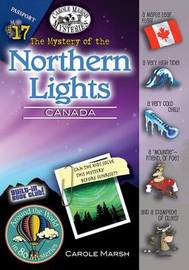 The Mystery of the Northern Lights (Canada) by Carole Marsh