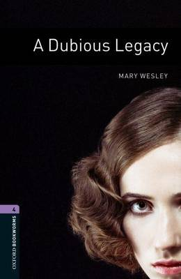 Oxford Bookworms Library: Level 4:: A Dubious Legacy by Mary Wesley image